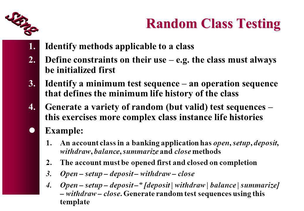 Random Class Testing Identify methods applicable to a class