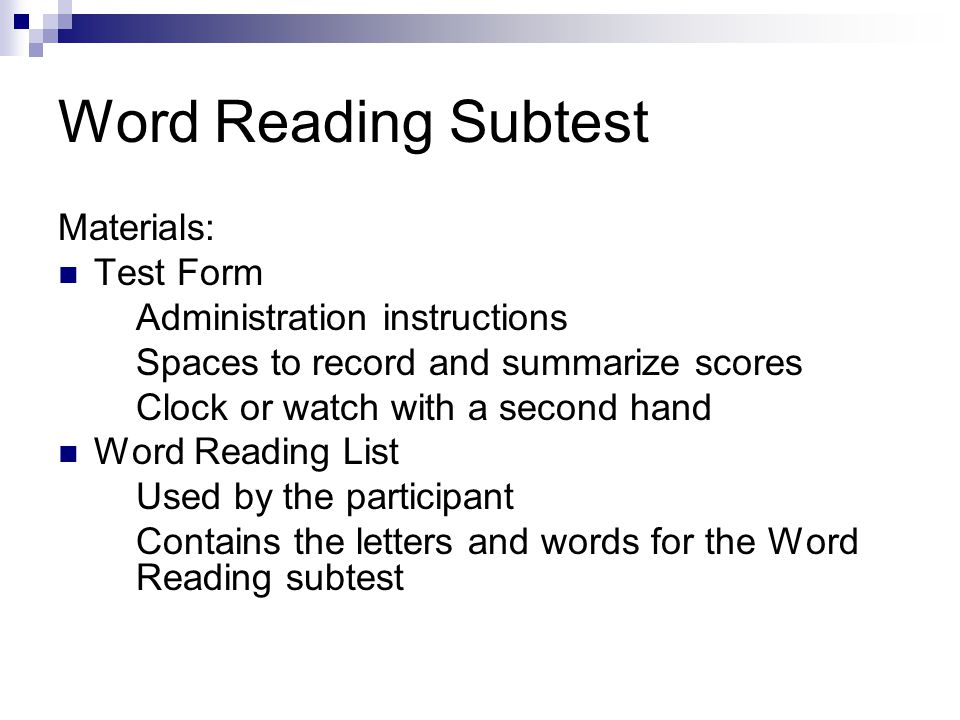 Word Reading Subtest Materials: Test Form Administration instructions