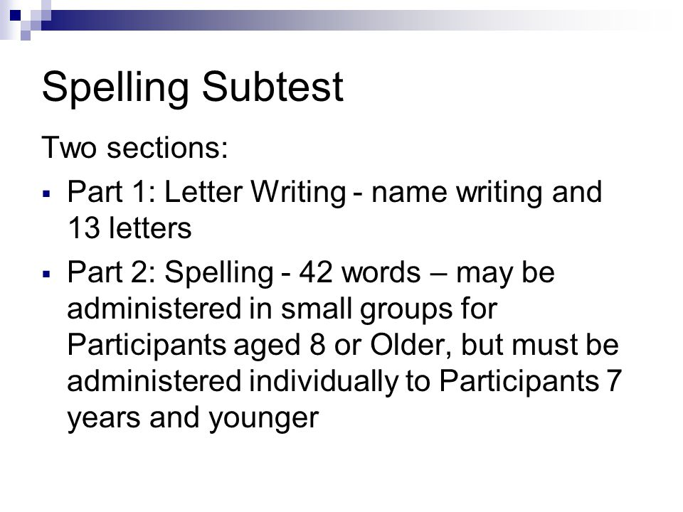 Spelling Subtest Two sections: