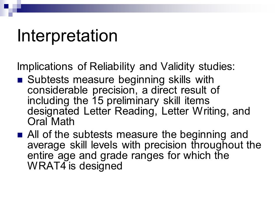 Interpretation Implications of Reliability and Validity studies: