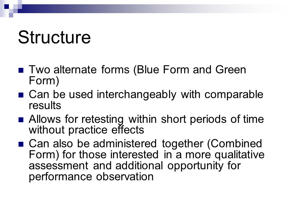 Structure Two alternate forms (Blue Form and Green Form)