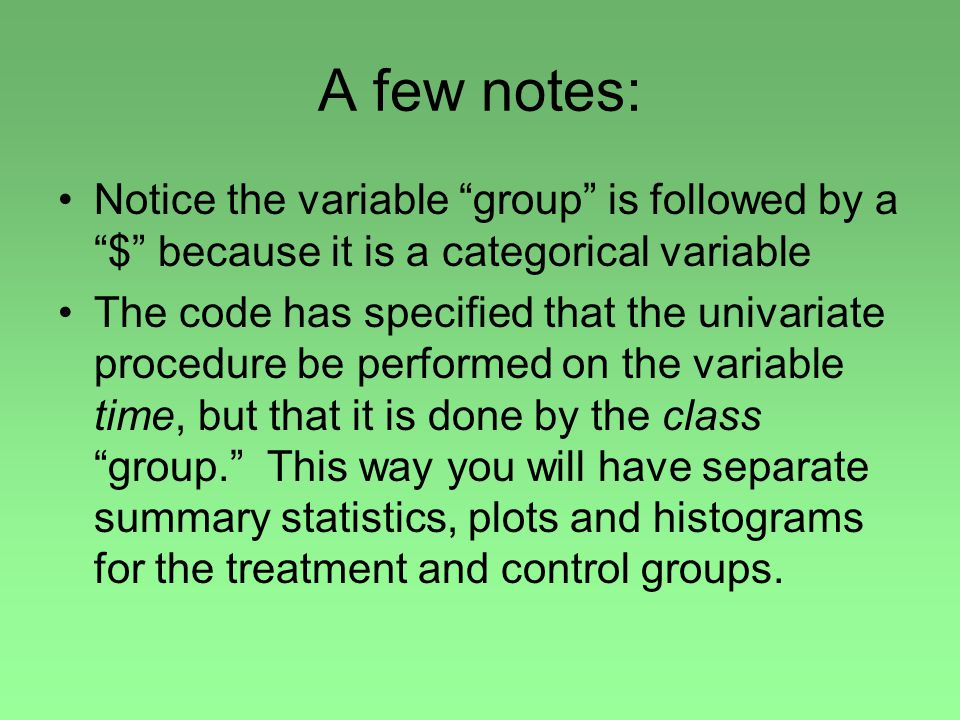 A few notes: Notice the variable group is followed by a $ because it is a categorical variable.