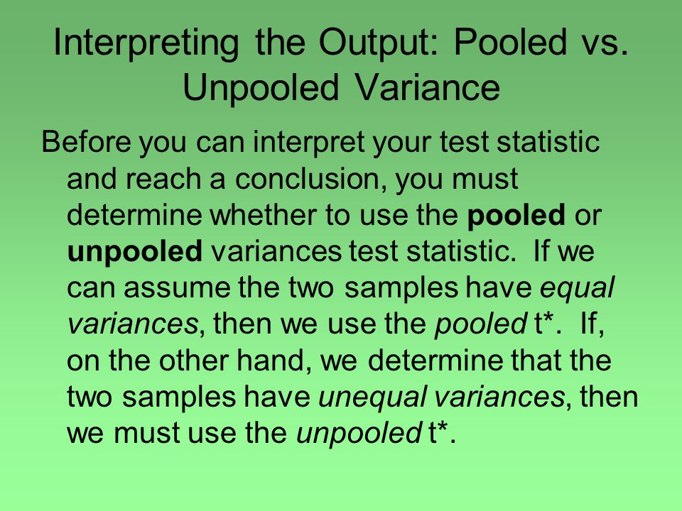 Interpreting the Output: Pooled vs. Unpooled Variance
