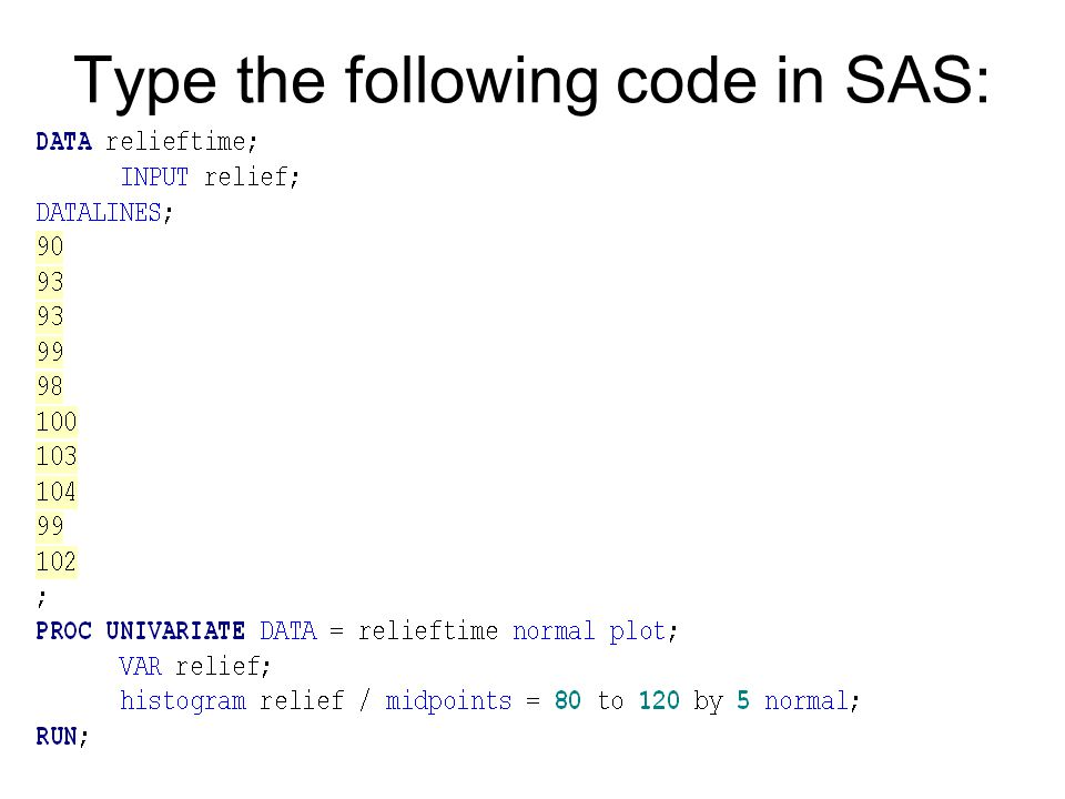 Type the following code in SAS: