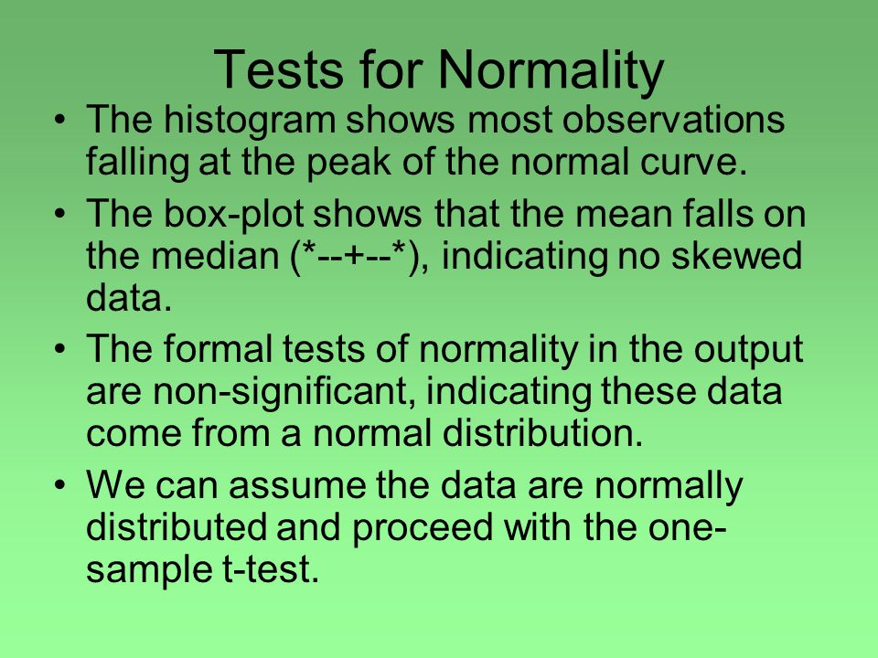 Tests for Normality The histogram shows most observations falling at the peak of the normal curve.