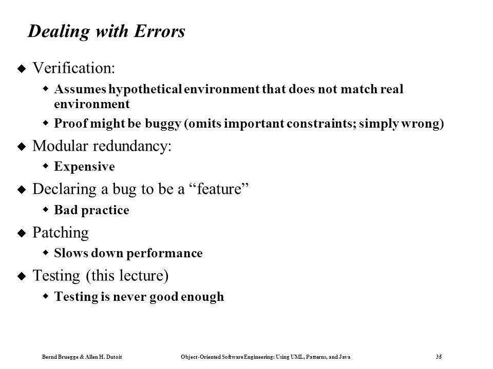 Dealing with Errors Verification: Modular redundancy: