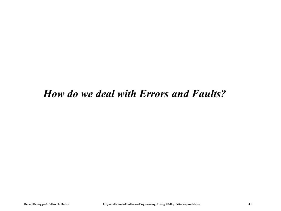 How do we deal with Errors and Faults