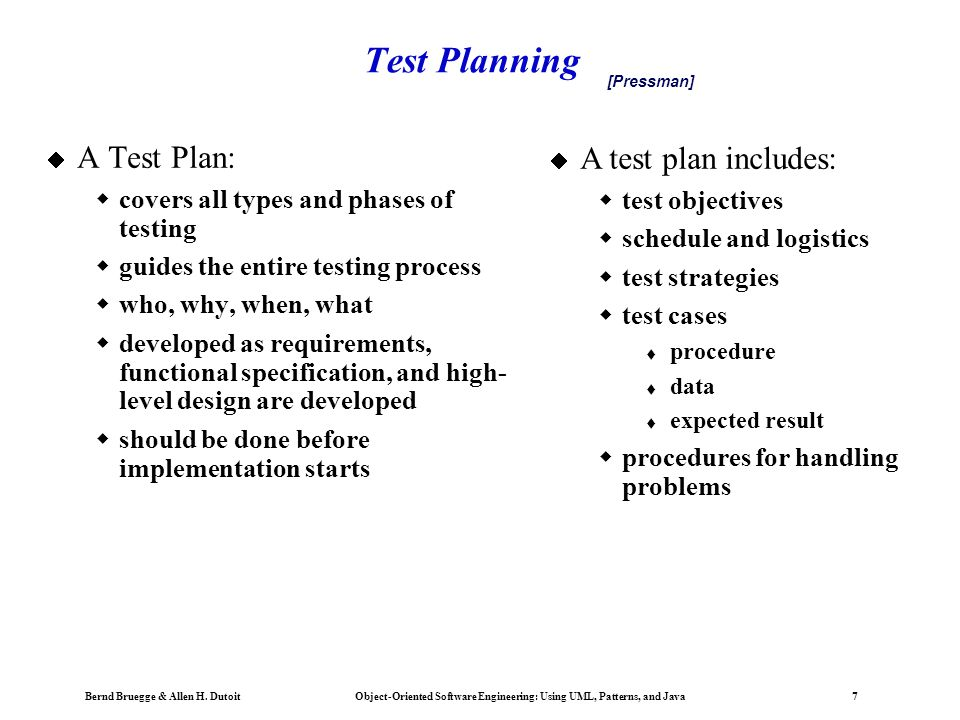Test Planning A Test Plan: A test plan includes: