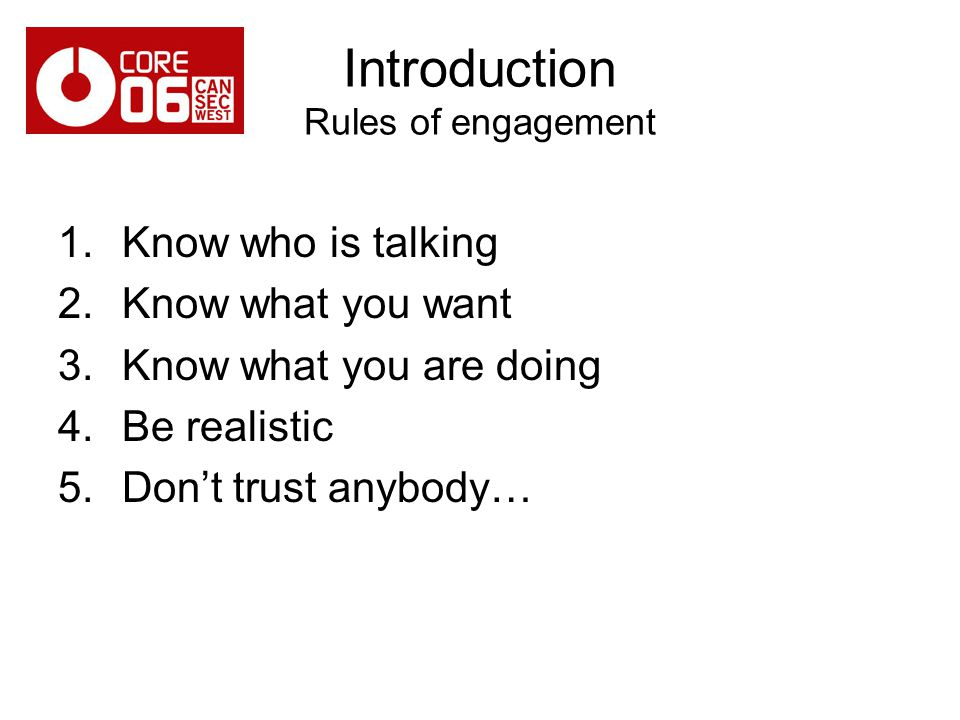 Introduction Rules of engagement
