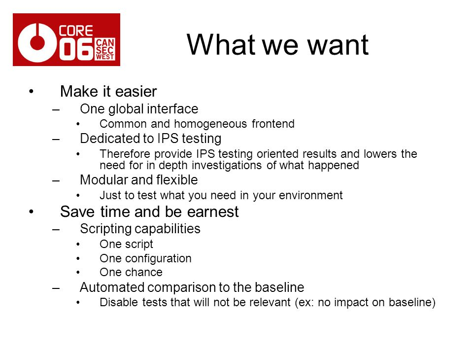 What we want Make it easier Save time and be earnest