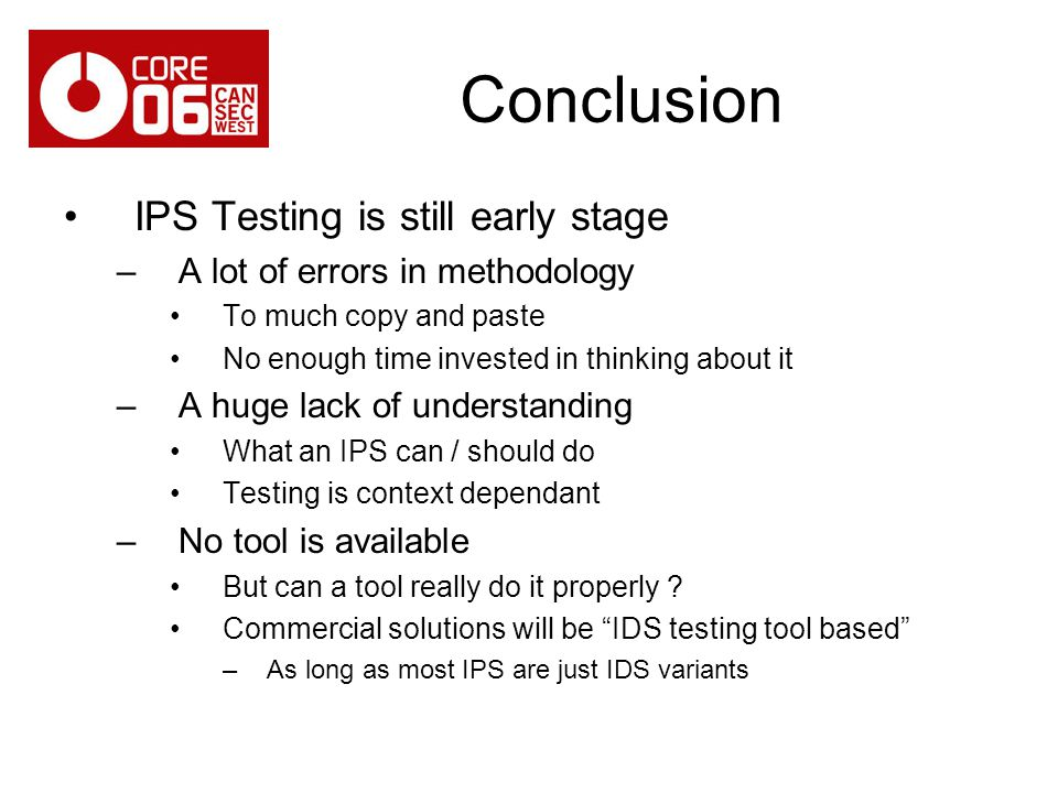 Conclusion IPS Testing is still early stage