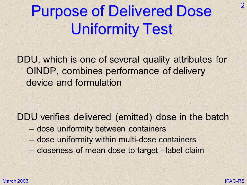 Purpose of Delivered Dose Uniformity Test