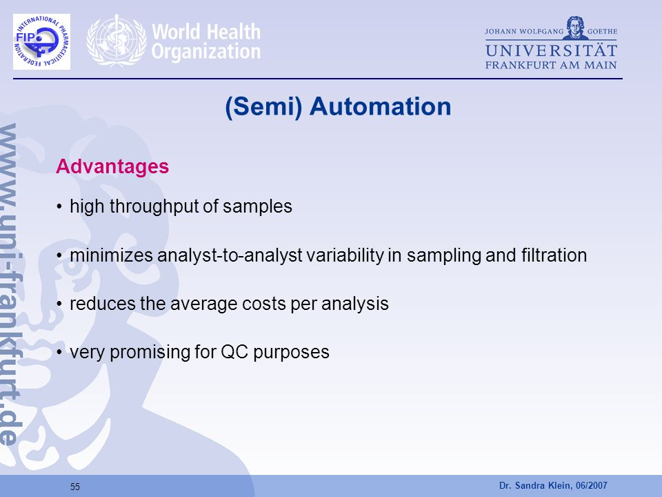 (Semi) Automation Advantages high throughput of samples
