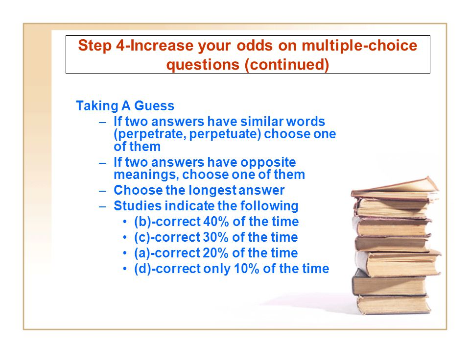Step 4-Increase your odds on multiple-choice questions (continued)