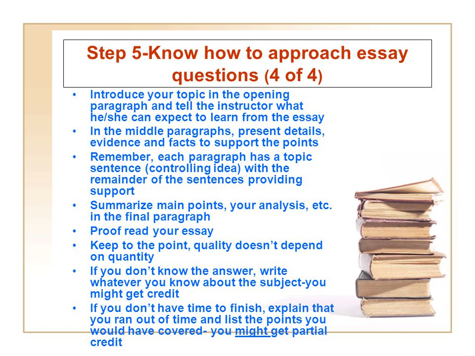 Step 5-Know how to approach essay questions (4 of 4)