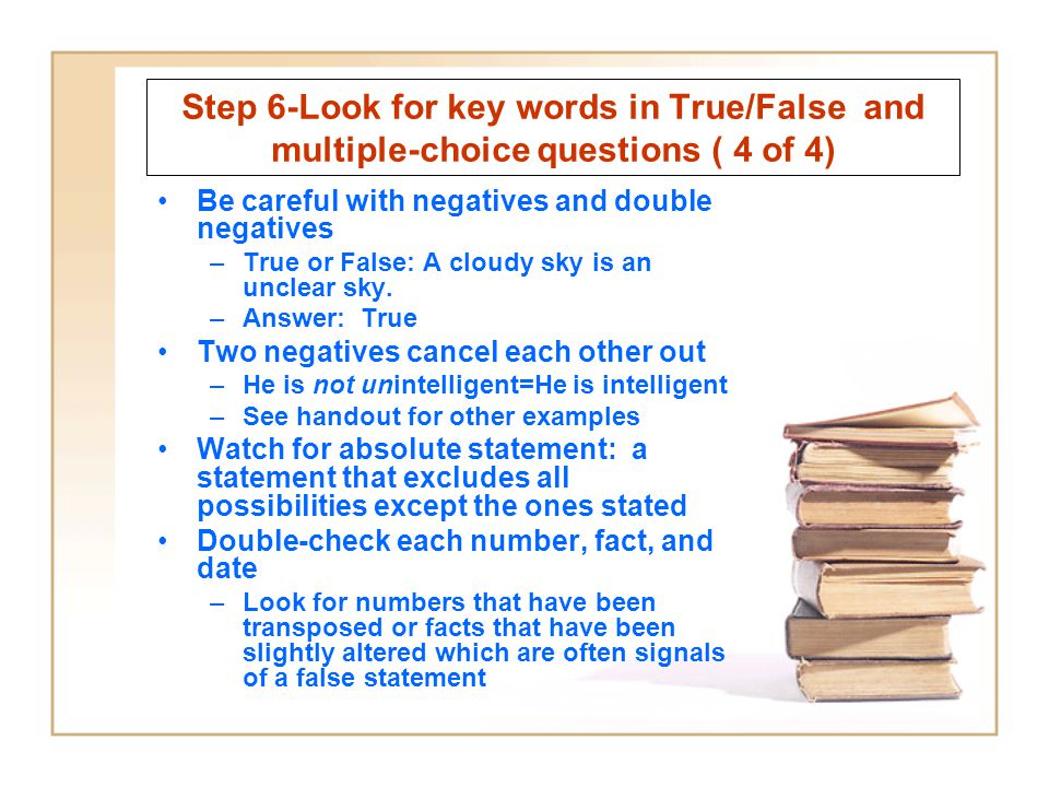 Step 6-Look for key words in True/False and multiple-choice questions ( 4 of 4)