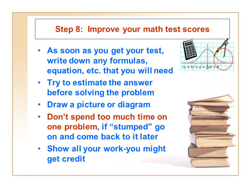 Step 8: Improve your math test scores
