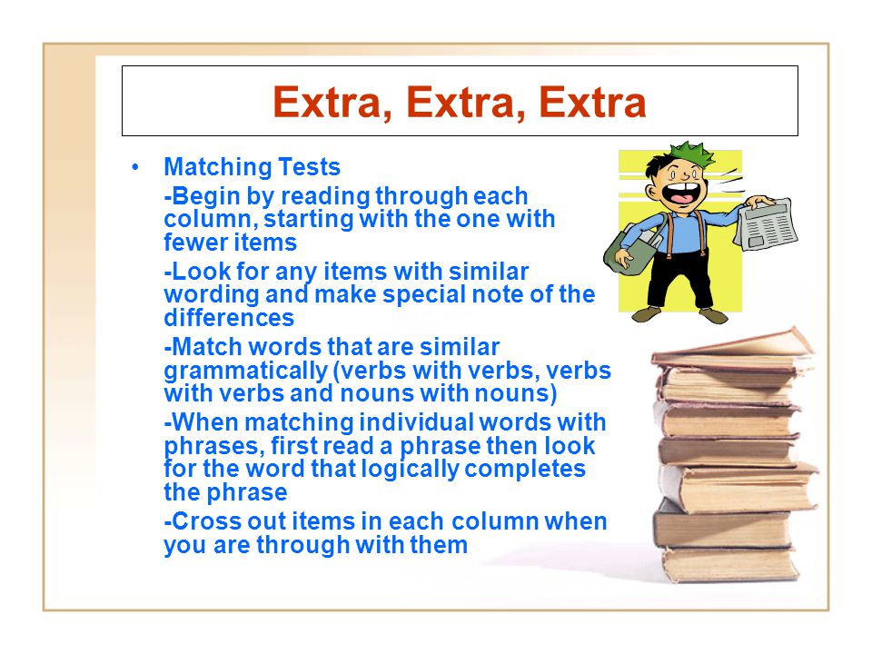 Extra, Extra, Extra Matching Tests