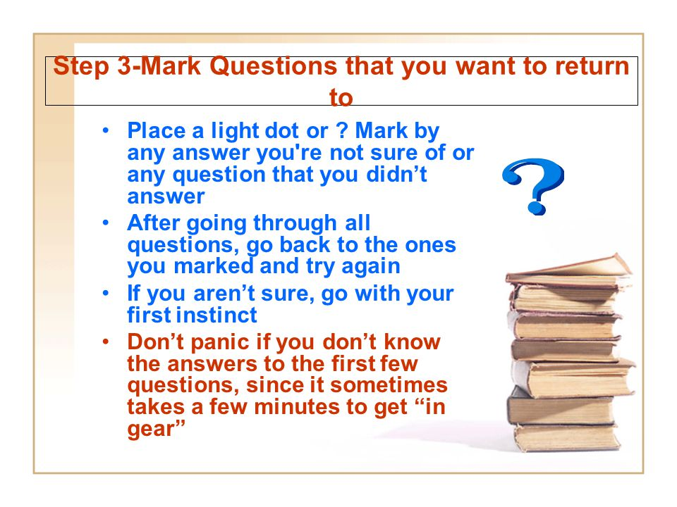 Step 3-Mark Questions that you want to return to