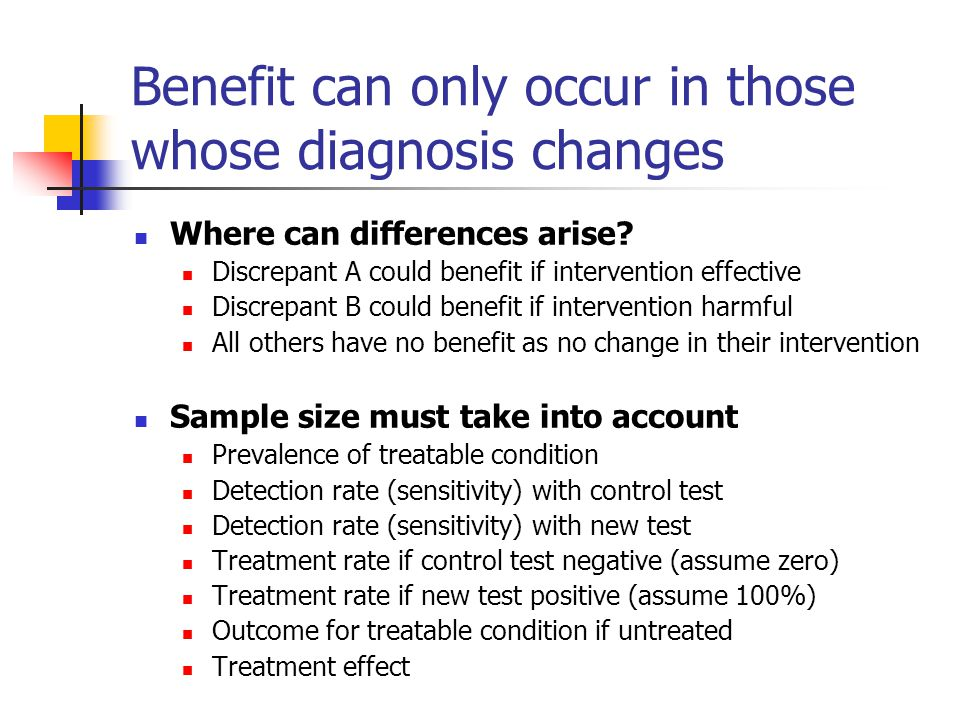 Benefit can only occur in those whose diagnosis changes