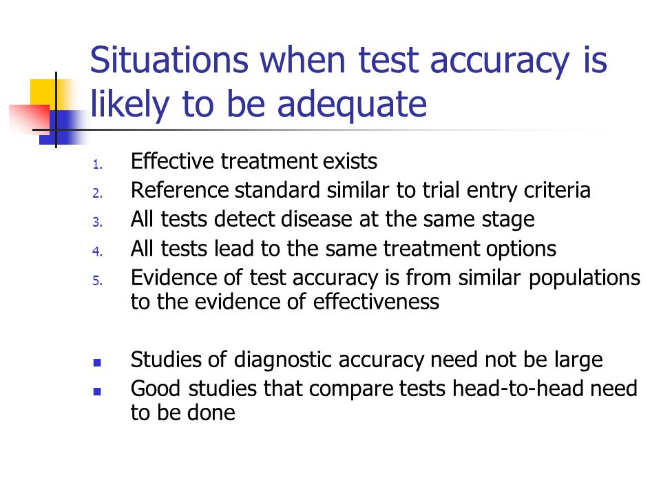 Situations when test accuracy is likely to be adequate