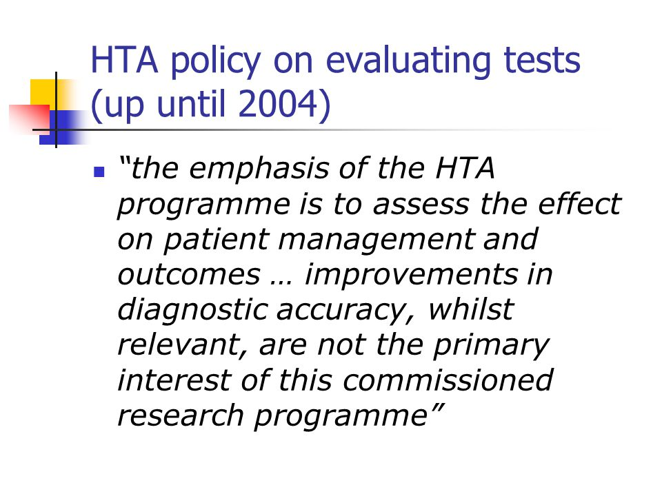 HTA policy on evaluating tests (up until 2004)