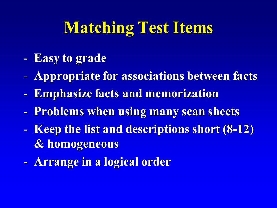 Matching Test Items Easy to grade