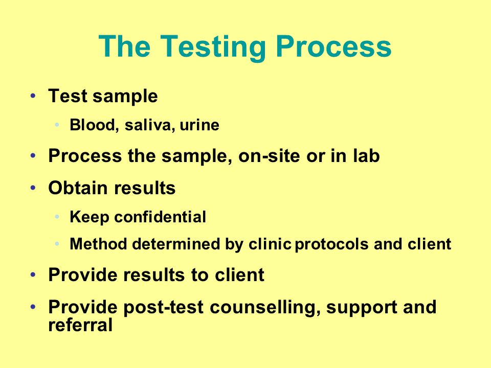 The Testing Process Test sample Process the sample, on-site or in lab