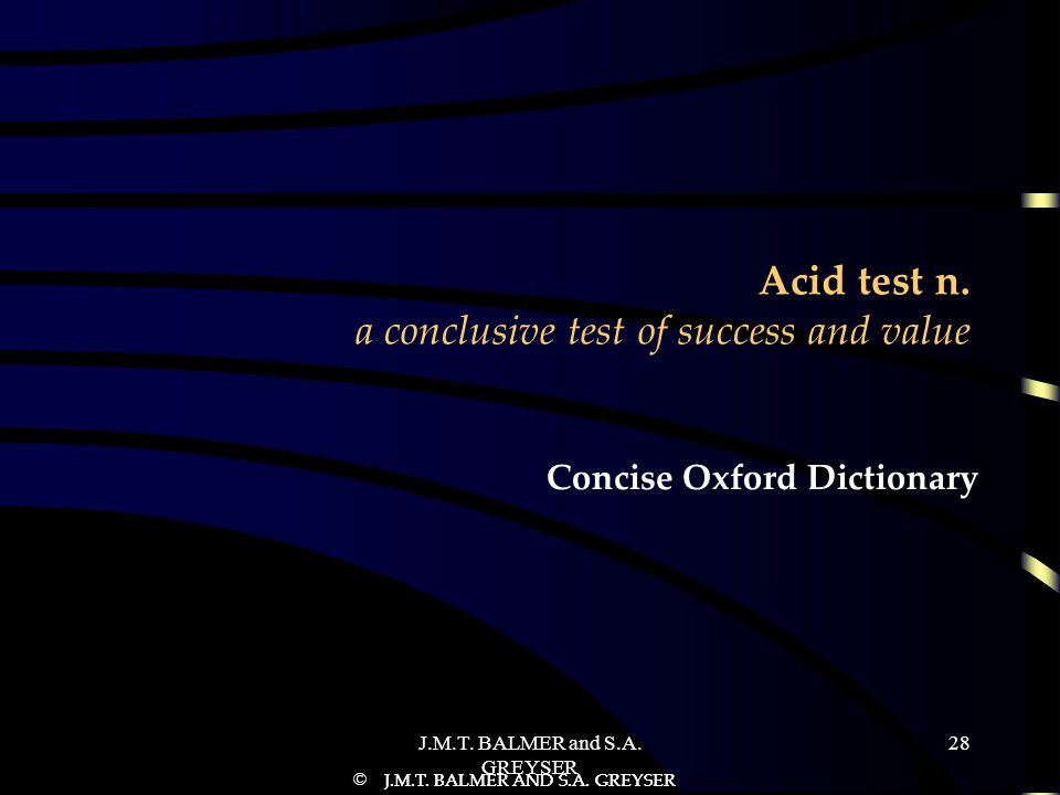 Acid test n. a conclusive test of success and value
