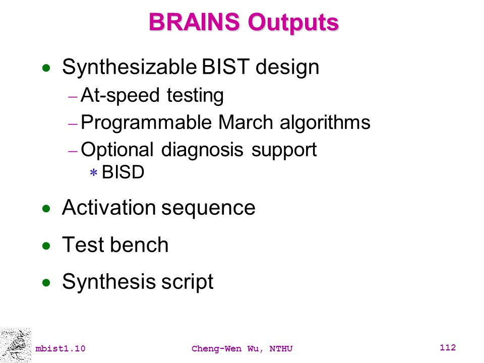 BRAINS Outputs Synthesizable BIST design Activation sequence