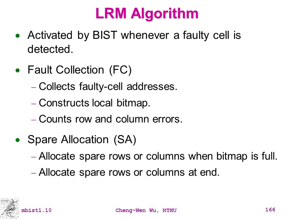LRM Algorithm Activated by BIST whenever a faulty cell is detected.