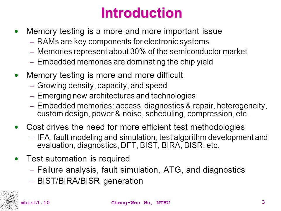 Introduction Memory testing is a more and more important issue
