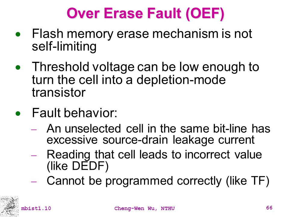 Over Erase Fault (OEF) Flash memory erase mechanism is not self-limiting.