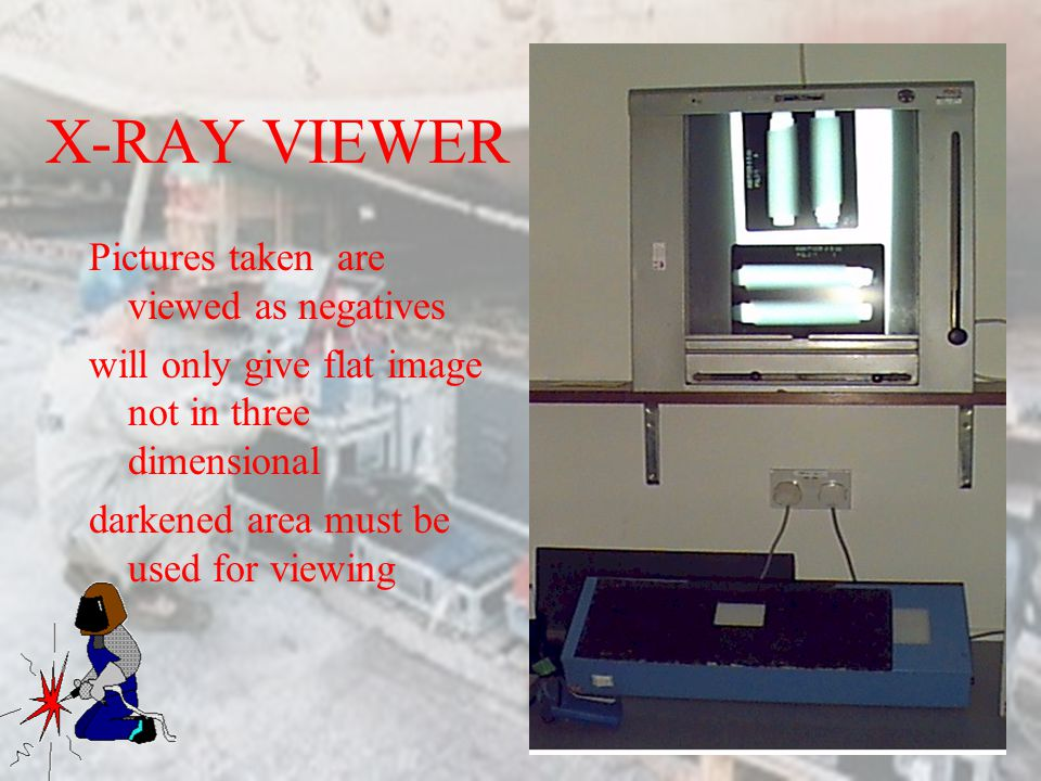 X-RAY VIEWER Pictures taken are viewed as negatives
