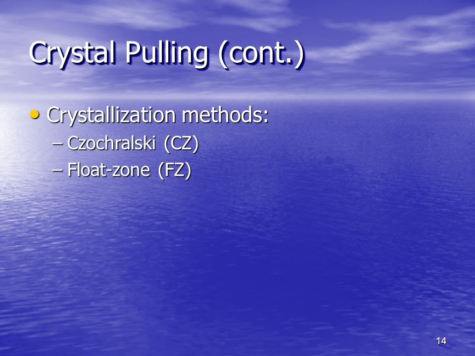 Crystal Pulling (cont.)