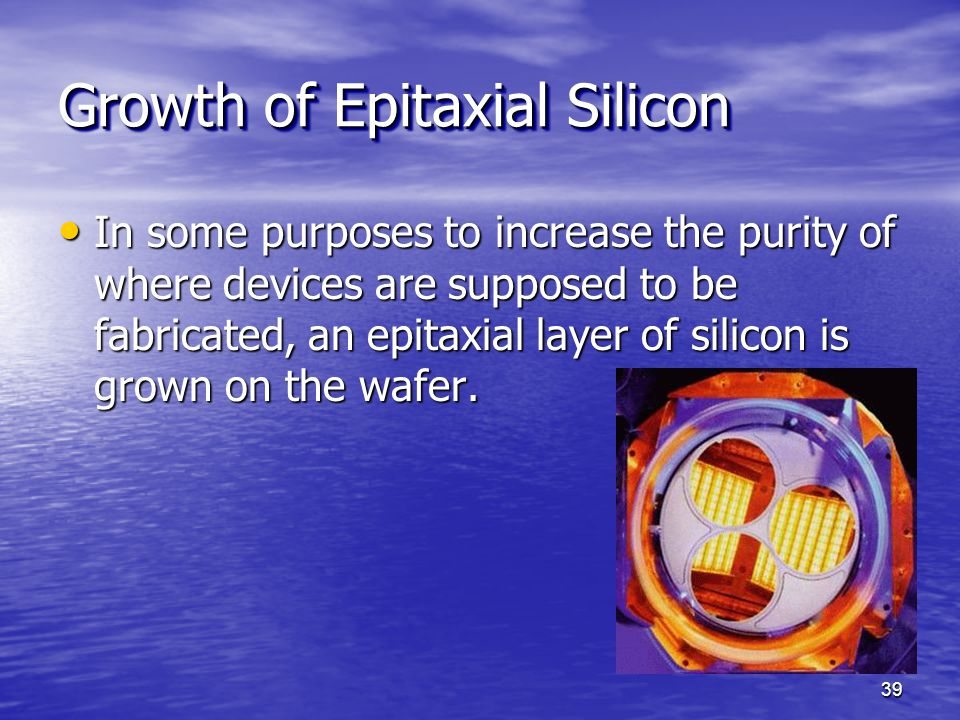 Growth of Epitaxial Silicon