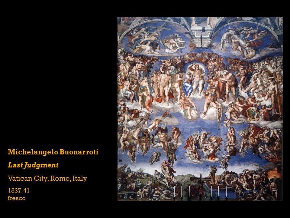 Michelangelo Buonarroti Last Judgment Vatican City, Rome, Italy