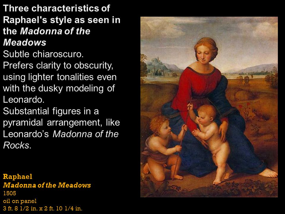 Three characteristics of Raphael s style as seen in the Madonna of the Meadows