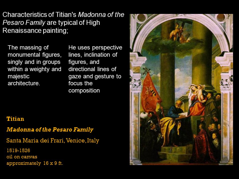 Characteristics of Titian s Madonna of the Pesaro Family are typical of High Renaissance painting;