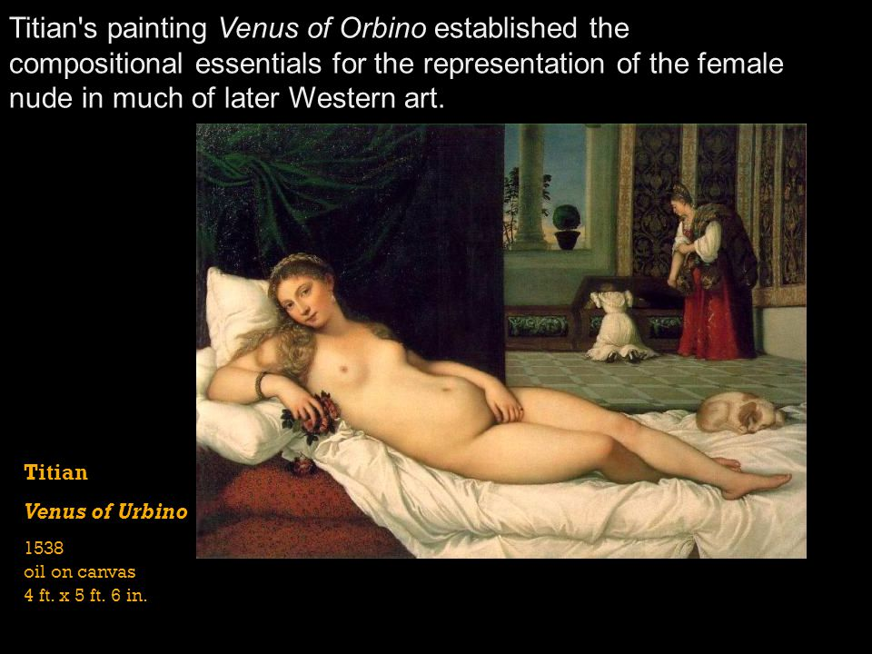 Titian s painting Venus of Orbino established the compositional essentials for the representation of the female nude in much of later Western art.