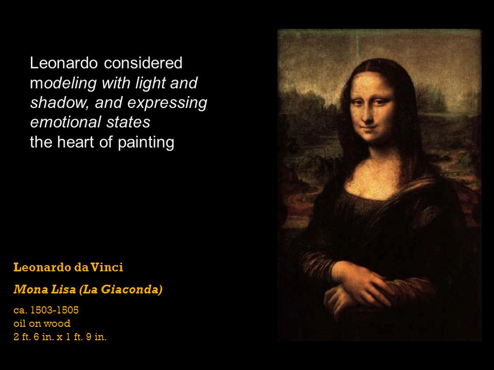 Leonardo considered modeling with light and shadow, and expressing emotional states