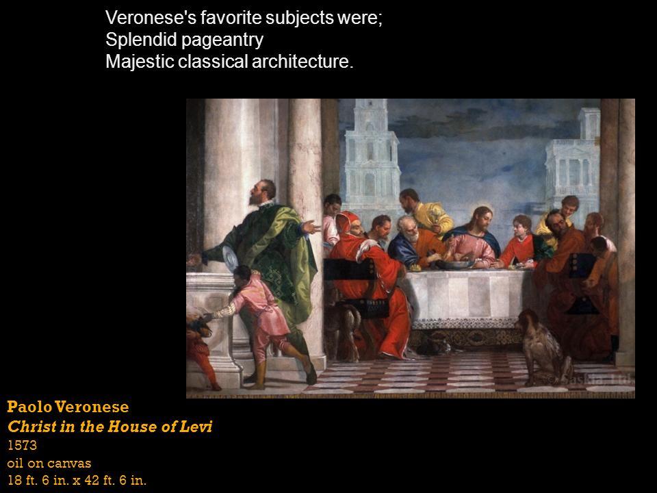 Veronese s favorite subjects were; Splendid pageantry
