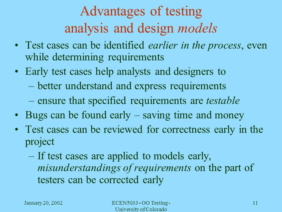 Advantages of testing analysis and design models