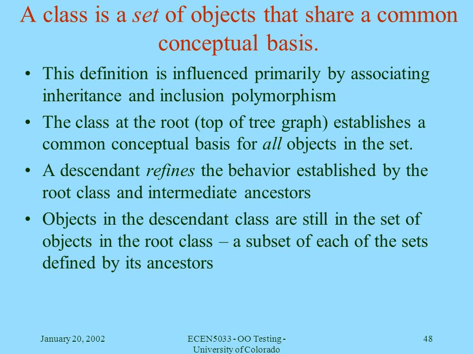 A class is a set of objects that share a common conceptual basis.
