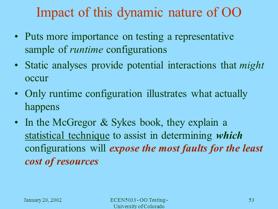 Impact of this dynamic nature of OO