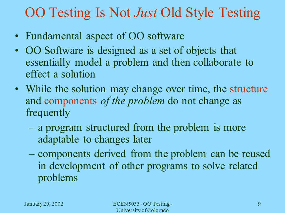 OO Testing Is Not Just Old Style Testing