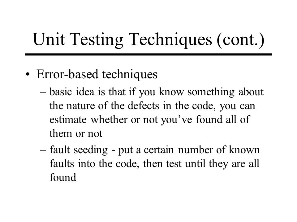Unit Testing Techniques (cont.)
