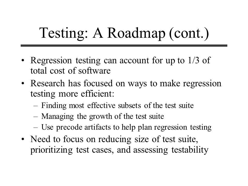 Testing: A Roadmap (cont.)