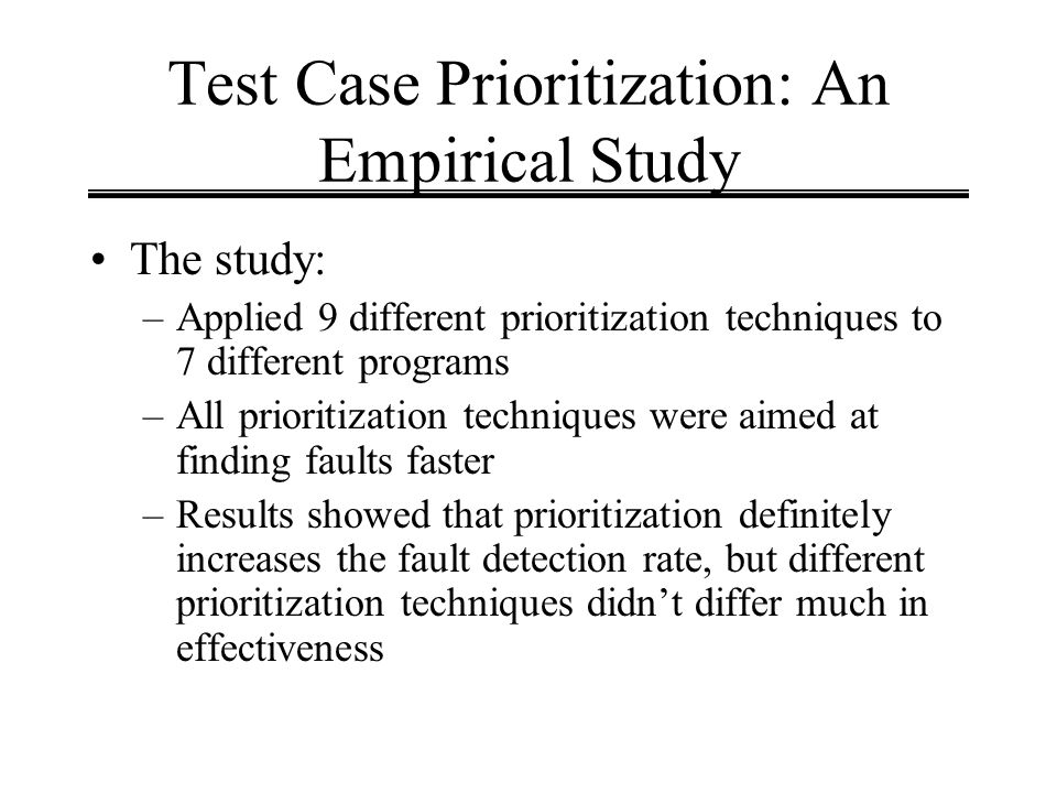 Test Case Prioritization: An Empirical Study