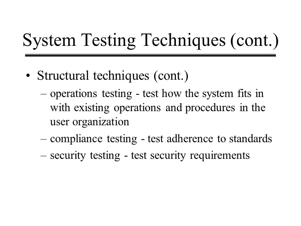 System Testing Techniques (cont.)
